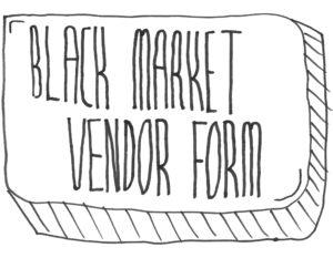 Black Market Vendor Form