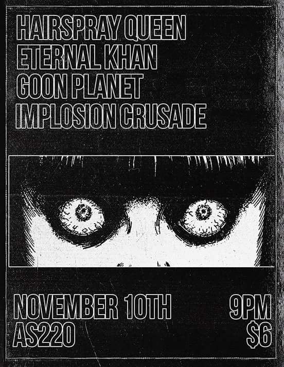 Eternal Khan, Hairspray Queen, Goon Planet, Implosion Crusade @AS220  (Providence) | BOSTON HASSLE