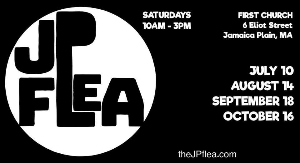 Poster saying JP Flea and listing the time Saturdays 10AM to 3PM on July 10, August 14, September 18 and October 16